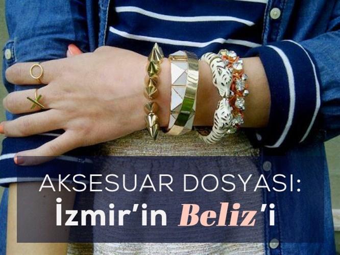 Aksesuar Dosyası: İzmir'in Beliz'i