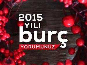 2015 Yılı Burç Yorumunuz!