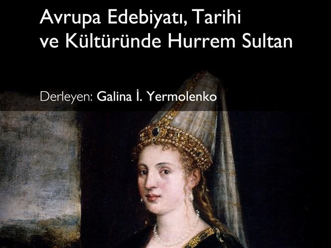 Avrupa Kültüründe Hurrem Sultan!